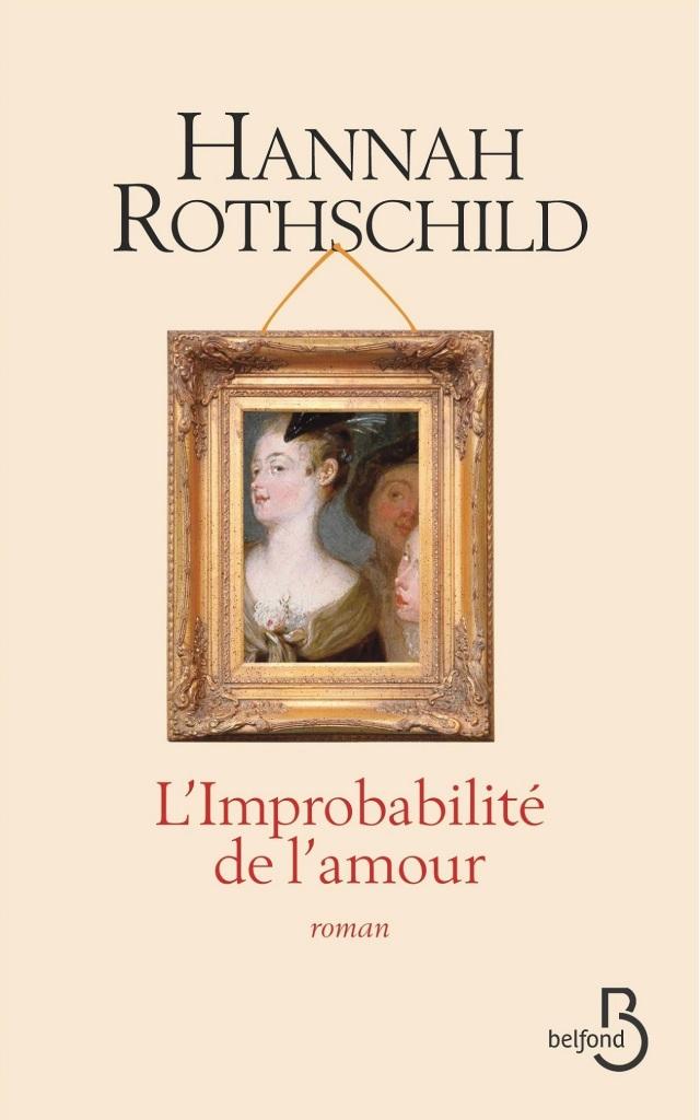 Hannah Rotschild, L'Improbabilité de l'amour, page de couverture, éditions Belfond