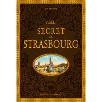 """TRENDEL, Guy, """"Guide secret de Strasbourg"""", Editions Ouest-France, Rennes, 2018"""