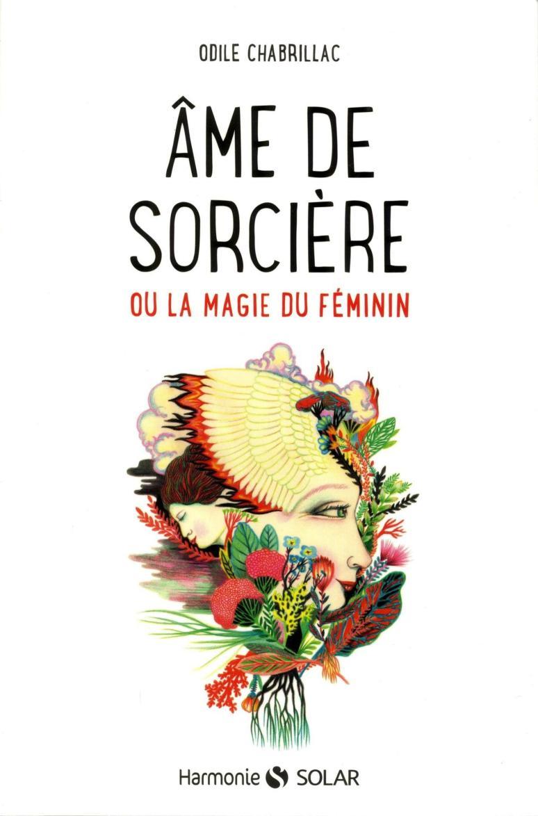 Odile Chabrillac, Âme de sorcière ou la magie du féminin, 2017