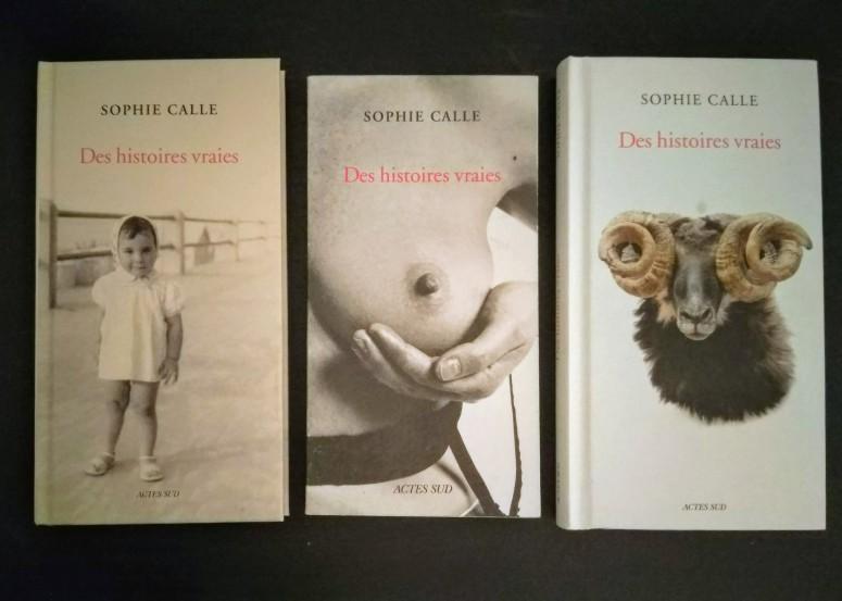 """Sophie Calle, """"Des histoires vraies"""", plusieurs versions, éditions Actes Sud."""