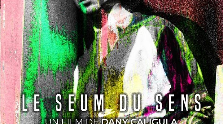 DanyCaligula, Le Seum du Sens